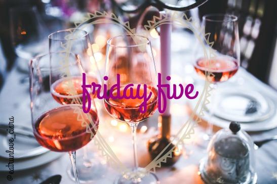 friday five blog